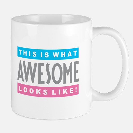 This is What AWESOME Looks Like Mugs