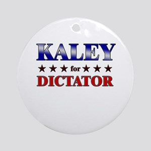 KALEY for dictator Ornament (Round)