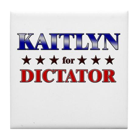 KAITLYN for dictator Tile Coaster