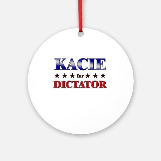 KACIE for dictator Ornament (Round)
