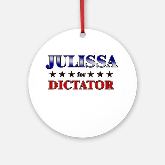 JULISSA for dictator Ornament (Round)
