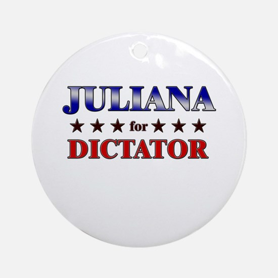 JULIANA for dictator Ornament (Round)