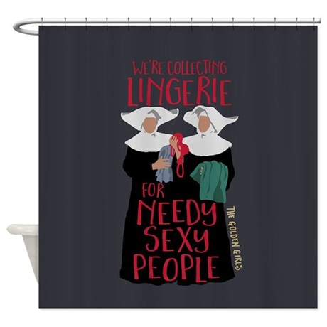 Golden Girls Needy Sexy People Shower Curtain By Movieandtvtees
