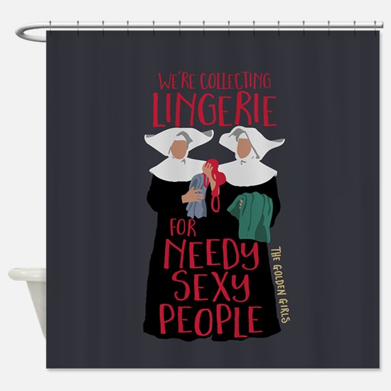 Golden Girls Needy Sexy People Shower Curtain