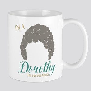 I'm A Dorothy Golden Girls Mugs