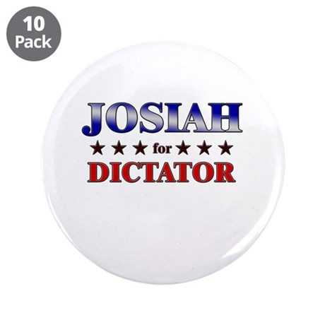 """JOSIAH for dictator 3.5"""" Button (10 pack)"""