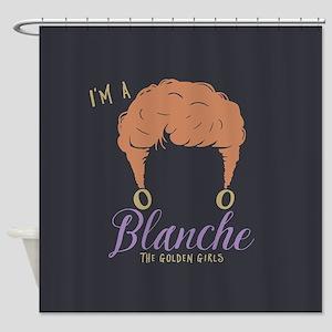 I'm A Blanche Golden Girls Shower Curtain