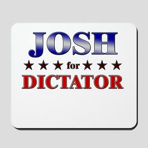JOSH for dictator Mousepad