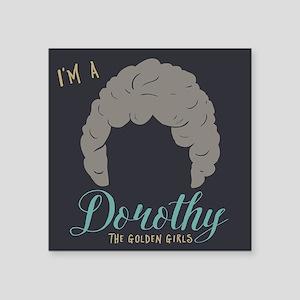 I'm A Dorothy Golden Girls Sticker