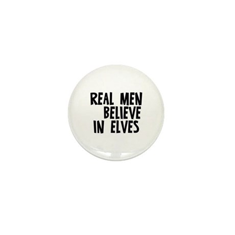 Real Men believe in elves Mini Button (10 pack)