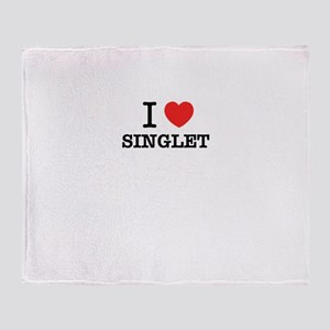 I Love SINGLET Throw Blanket