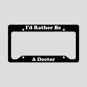 Id Rather Be A Doctor License Plate Holder
