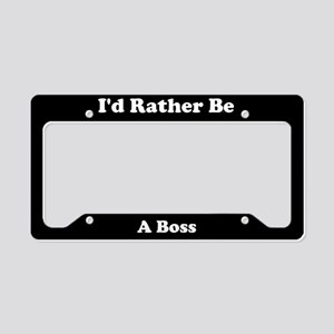 Id Rather Be A Boss License Plate Holder
