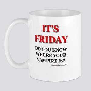 It's Friday. Mug