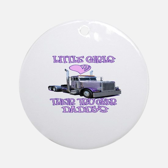 Little Girls Love Their Trucker Daddys Ornament (R