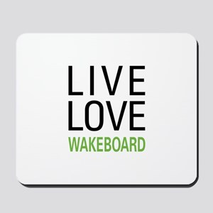 Live Love Wakeboard Mousepad
