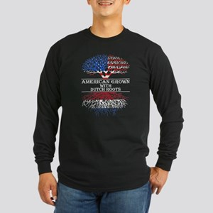 American Grown With Dutch Root Long Sleeve T-Shirt