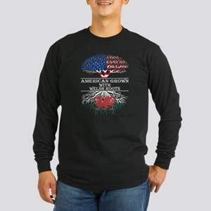 American Grown With Welsh Root Long Sleeve T-Shirt