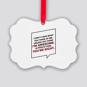 You're Right I'm Awesome Picture Ornament