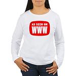 As Seen On WWW Women's Long Sleeve T-Shirt