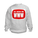As Seen On WWW Kids Sweatshirt