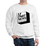 Not News Channel Sweatshirt