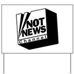 Not News Channel Yard Sign