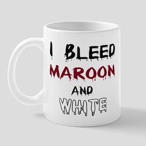 I Bleed Maroon and White Mug