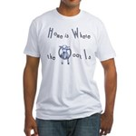 Home IS Where Fitted T-Shirt
