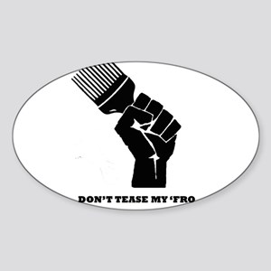 Don't Tease My FRO Oval Sticker
