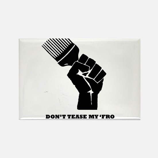 Don't Tease My FRO Rectangle Magnet