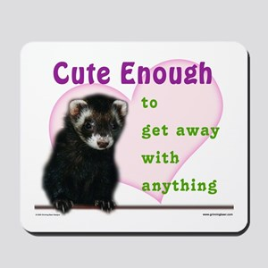 Cute Enough Ferret Mousepad