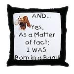 GOAT Born in Barn Throw Pillow