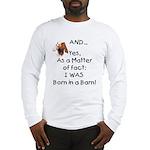 GOAT Born in Barn Long Sleeve T-Shirt