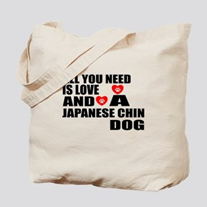 All You Need Is Love Japanese Chin Dog Tote Bag