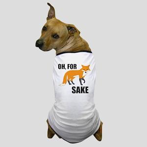 Oh For Fox Sake Mug Dog T-Shirt