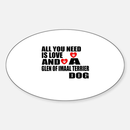 All You Need Is Love Glen of Imaal Sticker (Oval)
