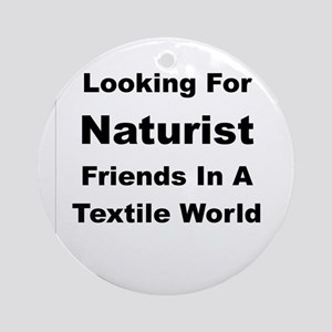 Looking For Naturist Round Ornament