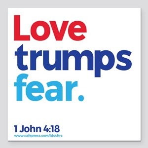"Love Trumps Fear Square Car Magnet 3"" x 3"""