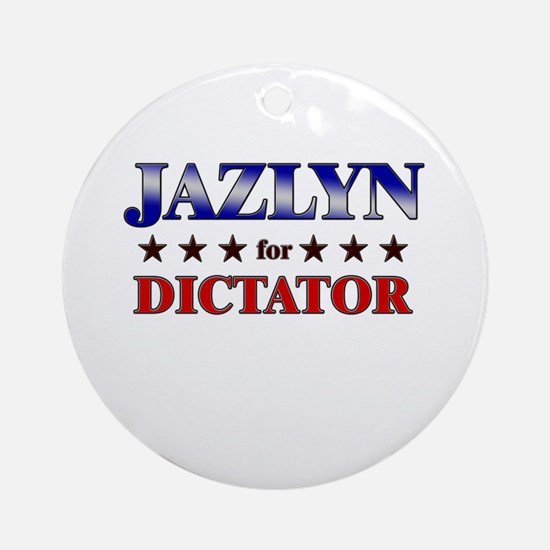 JAZLYN for dictator Ornament (Round)