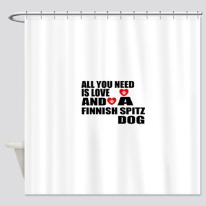 All You Need Is Love Finnish Spitz Shower Curtain