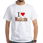 I love Muskrats White T-Shirt