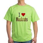I love Muskrats Green T-Shirt
