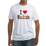 I love Muskrats Fitted T-Shirt