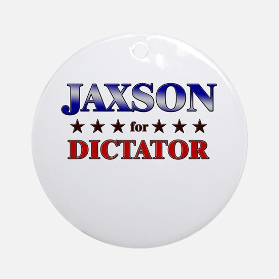 JAXSON for dictator Ornament (Round)