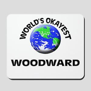 World's Okayest Woodward Mousepad