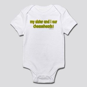 my sister...cheeseheads Infant Bodysuit