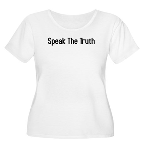 speak the truth Women's Plus Size Scoop Neck T-Sh