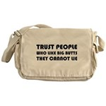 Trust People Who Like Big Butss Messenger Bag