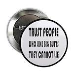 Trust People Who Like Big 2.25